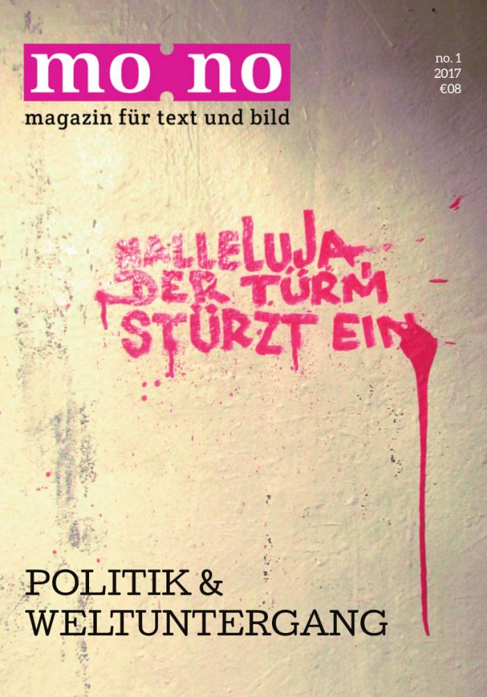 mo:no no. 1: Politik & Weltuntergang